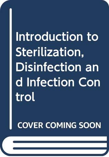 Introduction to Sterilization, Disinfection and Infection Control