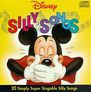 Disney Silly Songs: 20 Simply Super Singable Silly Songs