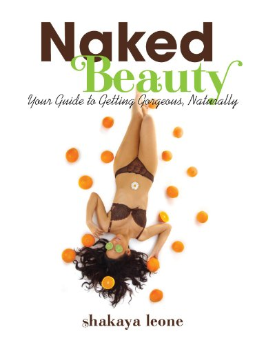 Naked Beauty ~ Your Guide to Getting Gorgeous, Naturally