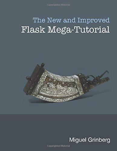 The New And Improved Flask Mega-Tutorial
