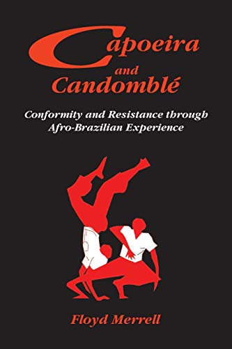 Capoeira and Candomblé: Conformity And Resistance In Brazil