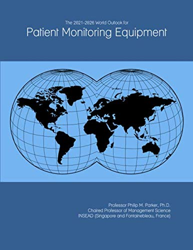 The 2021-2026 World Outlook for Patient Monitoring Equipment