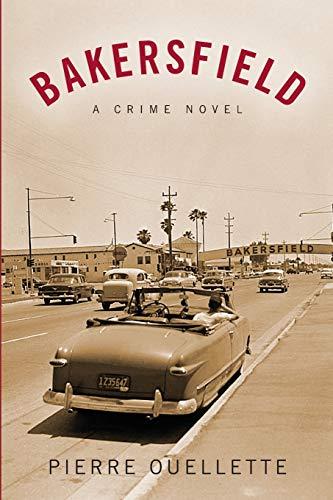 Bakersfield: A Crime Novel