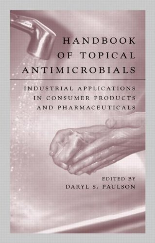 Handbook of Topical Antimicrobials: Industrial Applications in Consumer Products and Pharmaceuticals (Manufacturing Engineering & Materials Processing) by Daryl S. Paulson (2002-09-19)