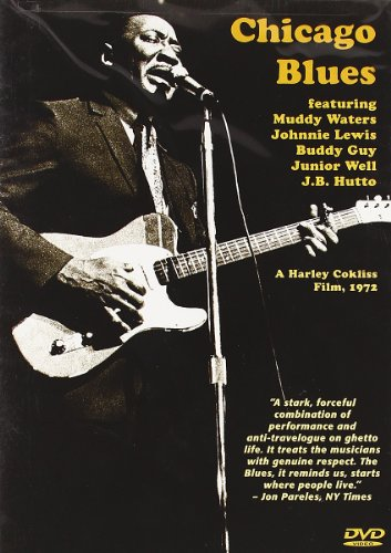 Chicago Blues Featuring Muddy Waters, Johnnie Lewis, Buddy Guy, Junior Well, J. B. Hutto
