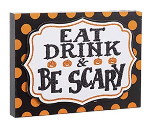 Nikki's Knick Knacks Eat Drink & Be Scary Glitter Halloween Tabletop Sign