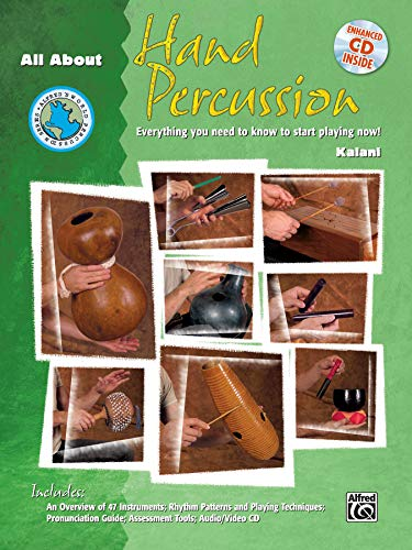 All About Hand Percussion: Everything You Need to Know to Start Playing Now!, Book & Enhanced CD (Alfred's World Percussion Series)