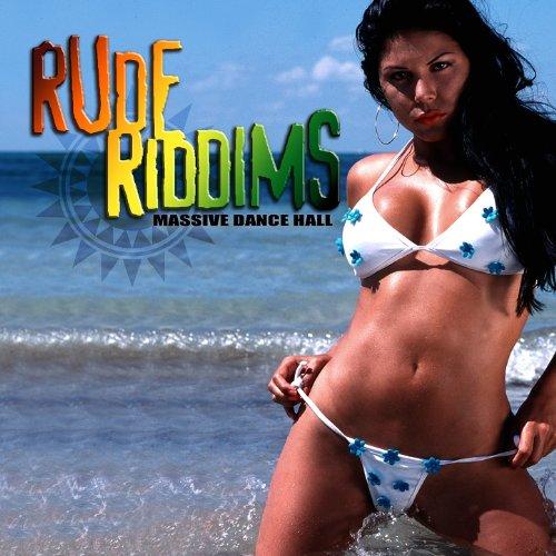 Rude Riddims: Massive Dance Hall (Digitally Remastered)