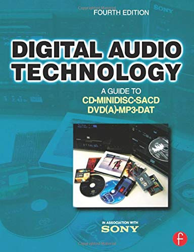 Digital Audio Technology, Fourth Edition: A Guide to CD, MiniDisc, SACD, DVD(A), MP3 and DAT