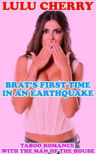 Brat's First Time in an Earthquake: Taboo Romance with the Man of the House