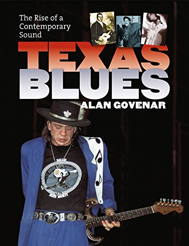 Texas Blues: The Rise of a Contemporary Sound (John and Robin Dickson Series in Texas Music, sponsored by the Center for Texas Music History, Texas State University)