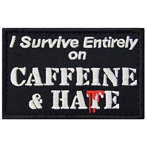 I Survive Entirely On Caffeine & Hate Morale Patch Embroidered Military Applique Fastener Hook & Loop Emblem