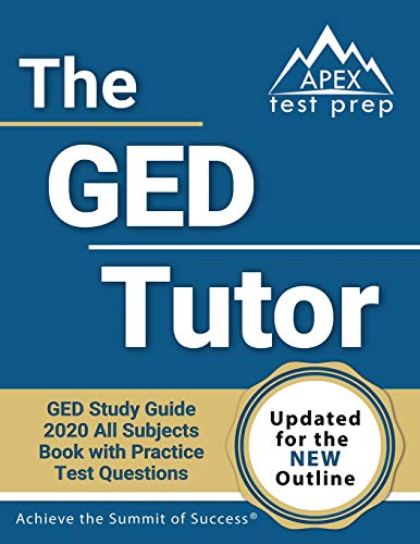 The GED Tutor Book: GED Study Guide 2020 All Subjects with Practice Test Questions [Updated for the New Outline]