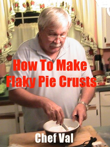 How to Make Flaky Pie Crusts: My Mother Never Taught Me to Make.... (Recipe Singles)