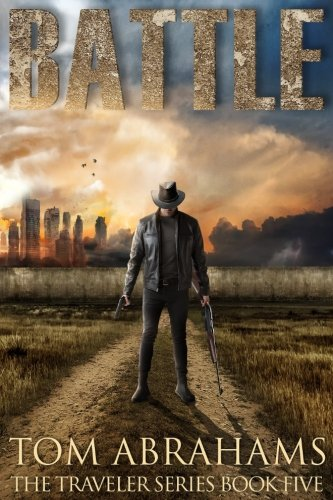 Battle: A Post Apocalyptic/Dystopian Adventure (The Traveler) (Volume 5)
