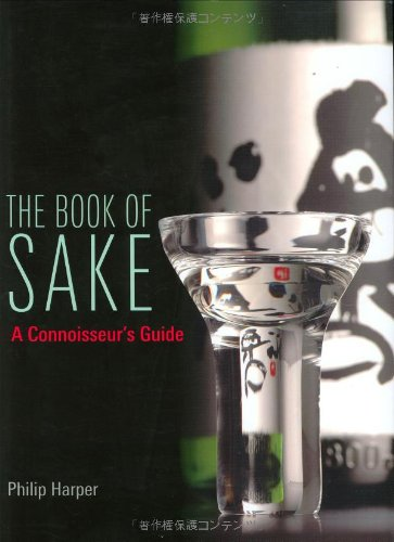 The Book of Sake: A Connoisseurs Guide