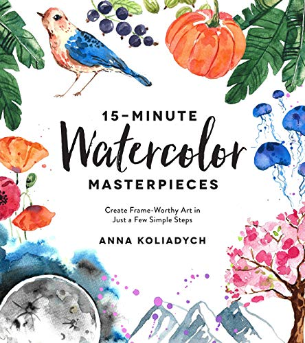 15-Minute Watercolor Masterpieces: Create Frame-Worthy Art in Just a Few Simple Steps