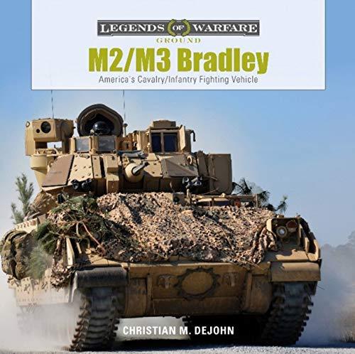 M2/M3 Bradley: America's Cavalry/Infantry Fighting Vehicle (Legends of Warfare: Ground)