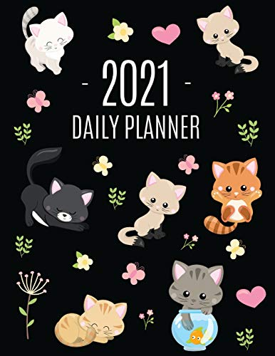 Cats Daily Planner 2021: Make 2021 a Meowy Year! - Cute Kitten Weekly Organizer with Monthly Spread: January - December - For School, Work, Office, ... Feline Agenda Scheduler for Women & Girls