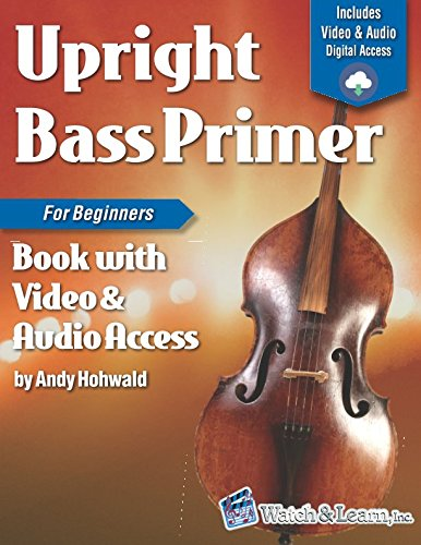 Upright Bass Primer Book for Beginners: with Online Video & Audio Access