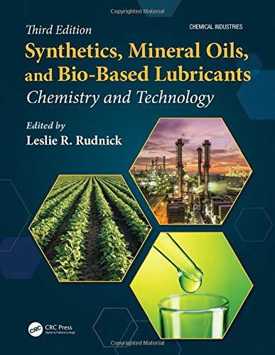 Synthetics, Mineral Oils, and Bio-Based Lubricants: Chemistry and Technology (Chemical Industries)