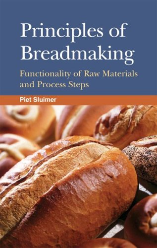 Principles Of Breadmaking : Functionality Of Raw Materials And Process Steps