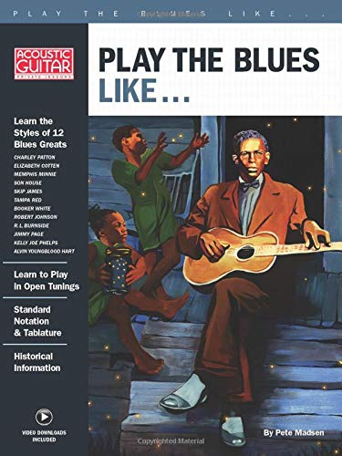 Play the Blues Like...: Acoustic Guitar Private Lessons Series