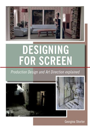 Designing for Screen: Production Design and Art Direct Explained