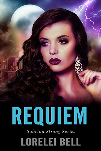Requiem: A Paranormal Romance (Sabrina Strong Series Book 6)