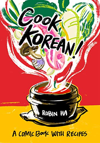 Cook Korean!: A Comic Book with Recipes [A Cookbook]
