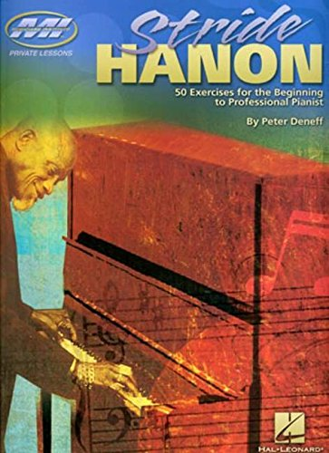 Stride Hanon: 50 Exercises for the Beginning to Professional Pianist (Musicians Institute Private Lessons)