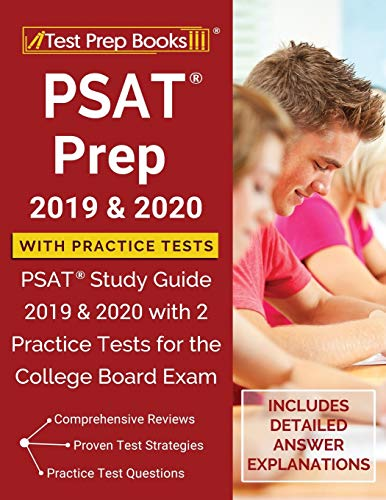 PSAT Prep 2019 & 2020 with Practice Tests: PSAT Study Guide 2019 & 2020 with 2 Practice Tests for the College Board Exam [Includes Detailed Answer Explanations]