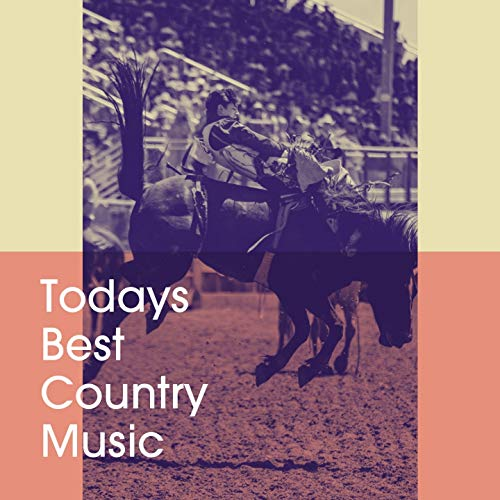 Todays Best Country Music
