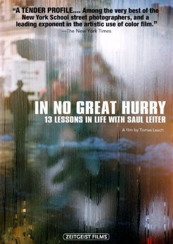 In No Great Hurry-13 Lessons in Life W/Saul Leiter