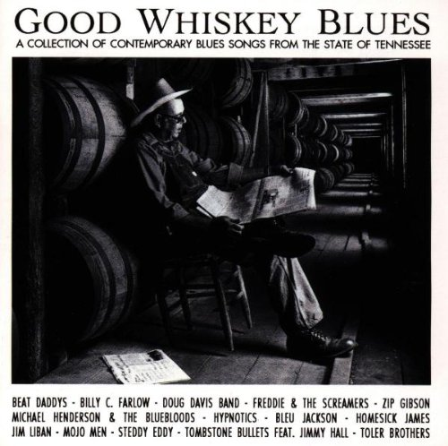 Good Whiskey Blues: Collection of Contemporary Blues Songs V.1