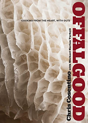 Offal Good: Cooking from the Heart, with Guts: A Cookbook