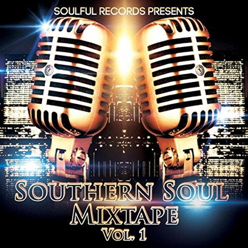 Southern Soul Mixtape, Vol. 1 [Explicit]