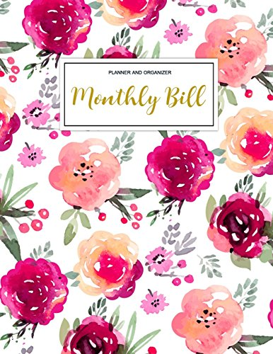 Monthly Bill Planner and Organizer: Finance Monthly & Weekly Budget Planner Expense Tracker Bill Organizer Journal Notebook | Budget Planning | ... (Expense Tracker Budget Planner) (Volume 1)